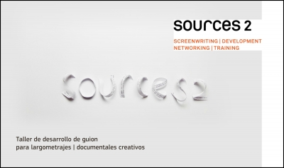 SOURCES 2: Script Development para proyectos de película y de documental creativo