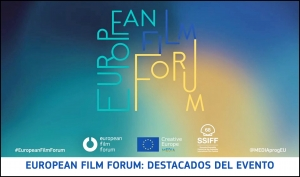EUROPEAN FILM FORUM: Destacados y vídeo del evento 'Más allá del Covid-19. Revitalizar la industria audiovisual europea'
