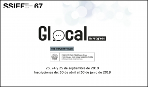 FESTIVAL DE SAN SEBASTIÁN 2019: Glocal in Progress abre su convocatoria