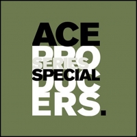 ACE PRODUCERS SERIES SPECIAL