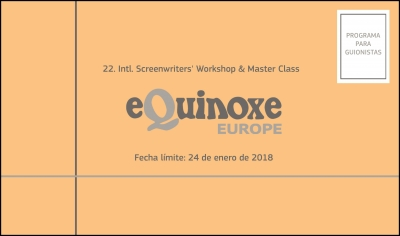 EQUINOXE EUROPE: Inscríbete al Intl. Screenwriters' Workshop and Master Class