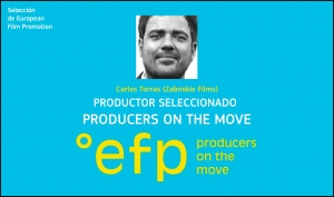 PRODUCERS ON THE MOVE: Carles Torras (Zabriskie Films) ha sido seleccionado
