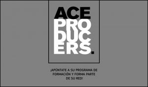 ACE PRODUCERS 2019: Abierta convocatoria para productores de cine